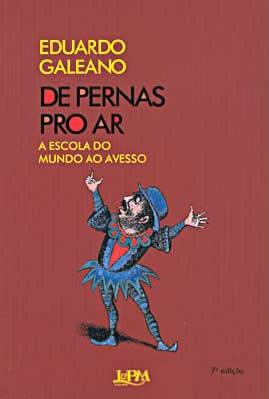 Eduardo Galeano De Pernas Pro Ar