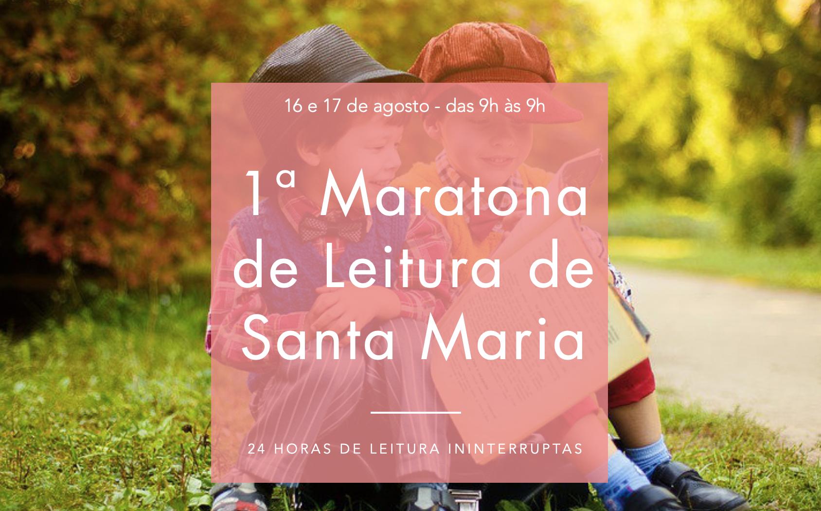 I Maratona de Leitura de Santa Maria – 24 horas de leituras ininterruptas